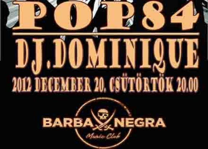 2 belépőjegy a Dj Dominique és a Pop84 koncertjére