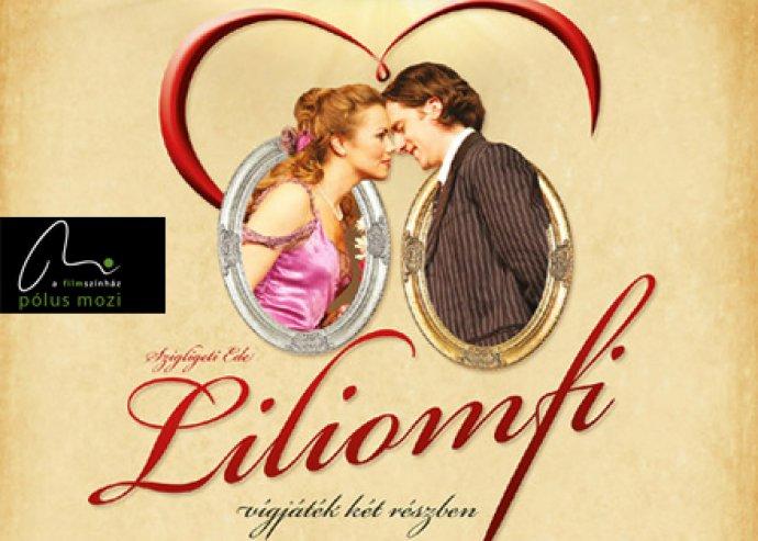 Színházjegy a Liliomfi előadásra a Pólus Filmszínházba