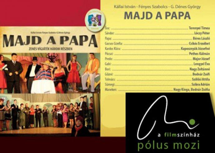 Majd a Papa, színházi előadás a Pólusban